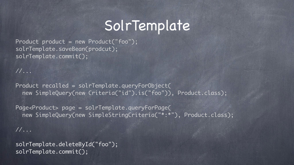 """SolrTemplate Product product = new Product(""""foo..."""