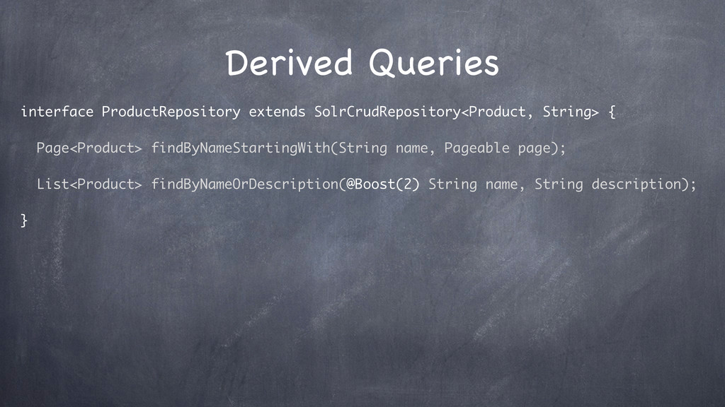 Derived Queries interface ProductRepository ext...