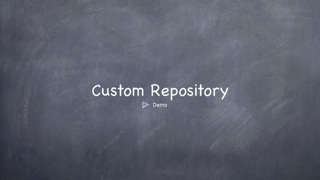 Custom Repository Demo