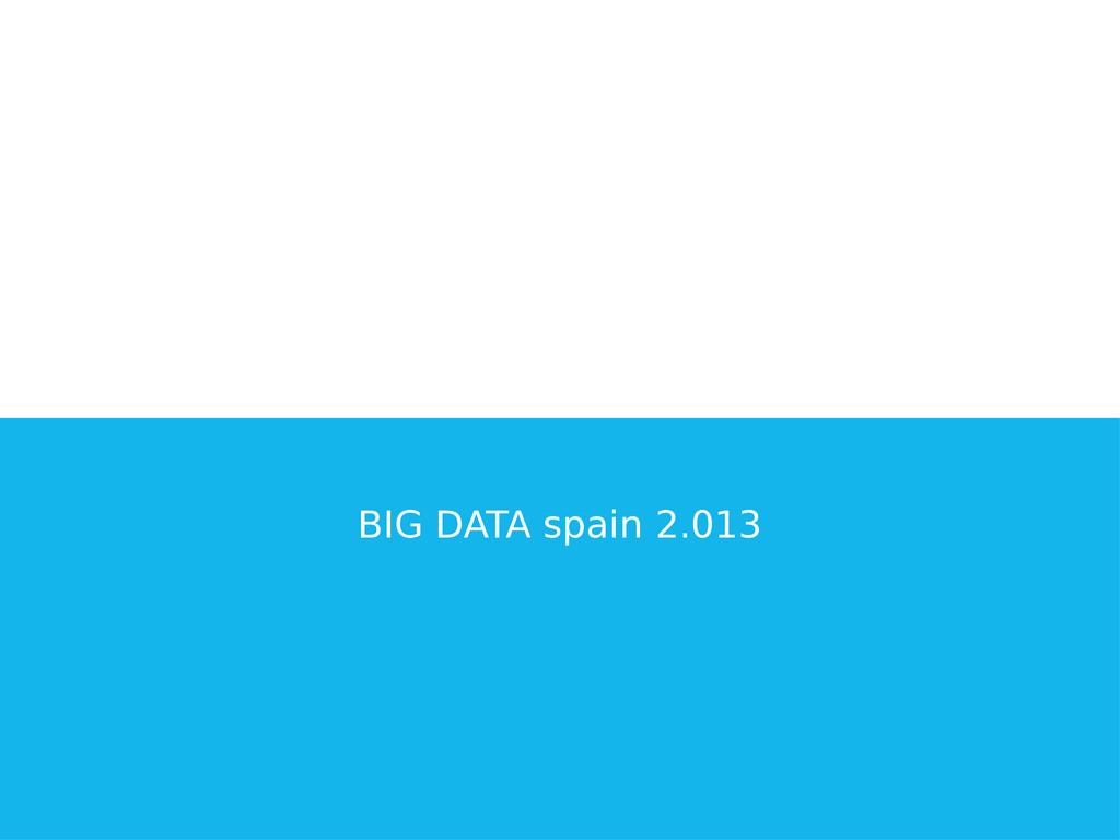 BIG DATA spain 2.013