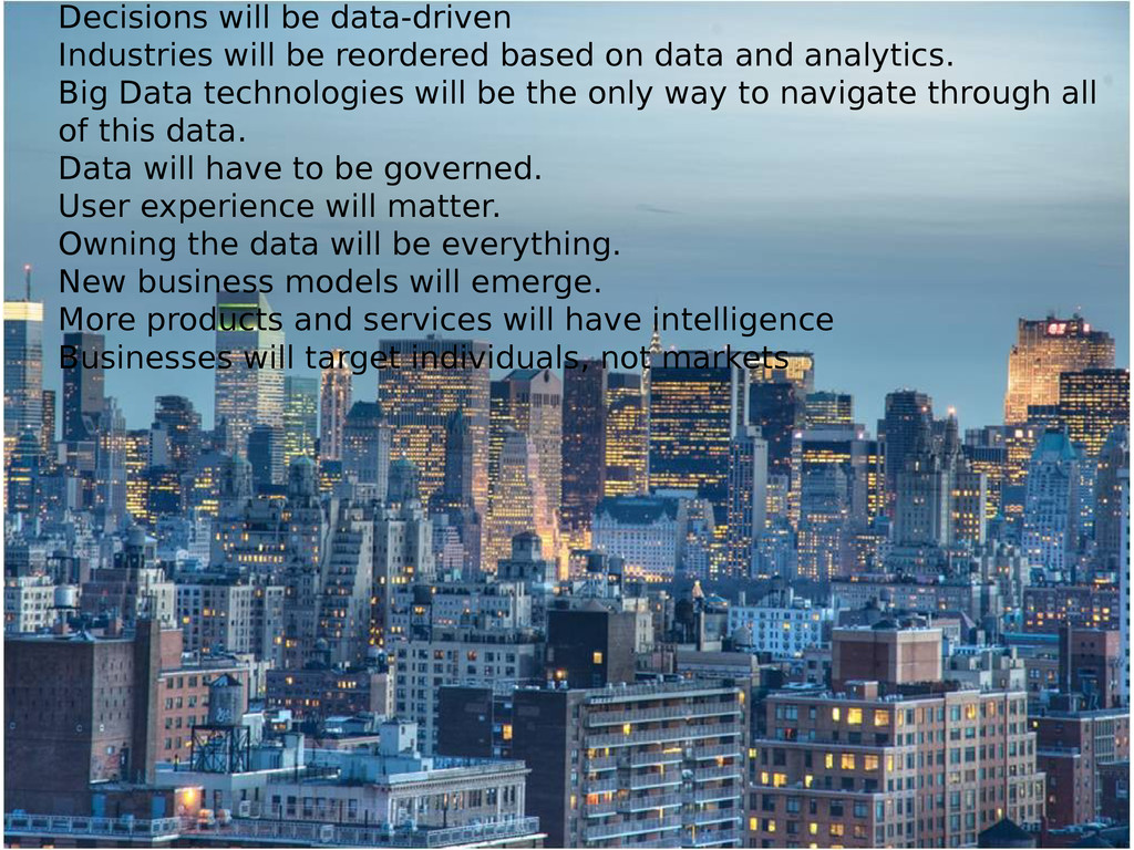 Decisions will be data-driven Industries will b...
