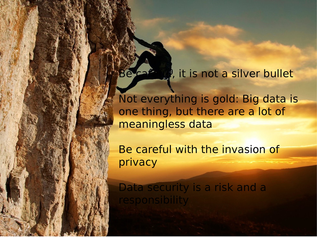 Be careful, it is not a silver bullet Not every...