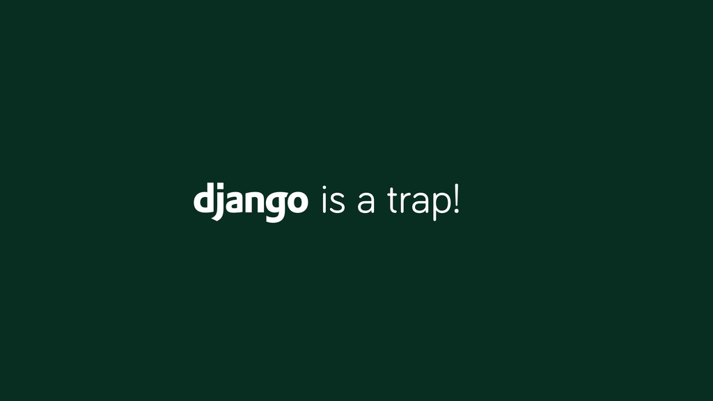 is a trap!