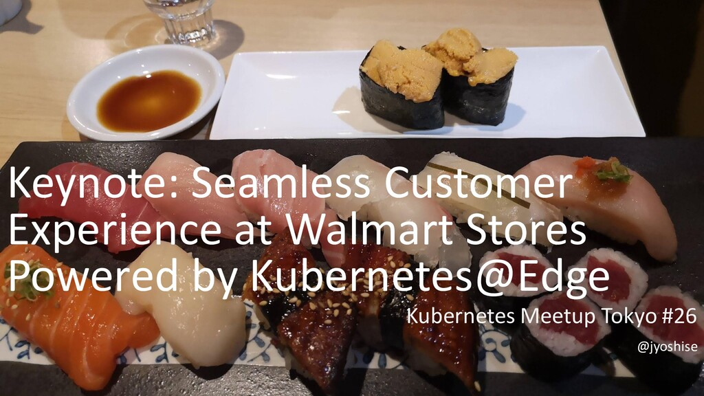 Keynote: Seamless Customer Experience at Walmar...