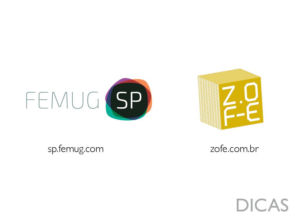 sp.femug.com zofe.com.br DICAS