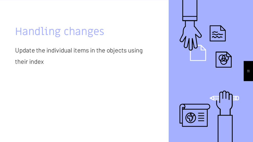 Handling changes Update the individual items in...