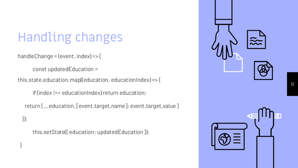 Handling changes handleChange = (event, index) ...