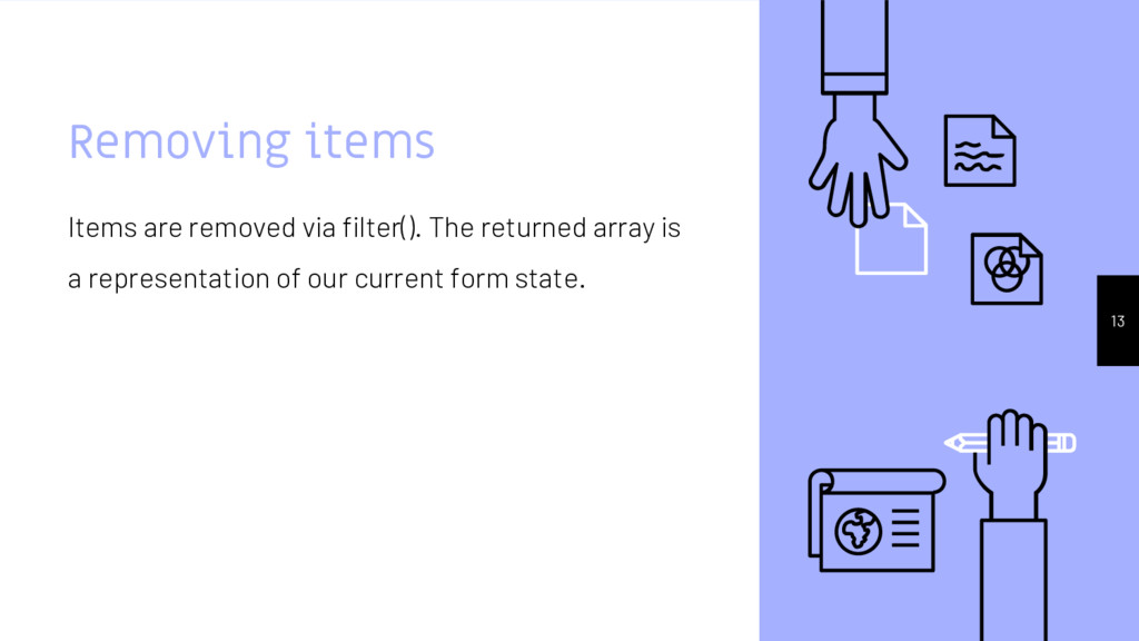 Removing items 13 Items are removed via filter(...