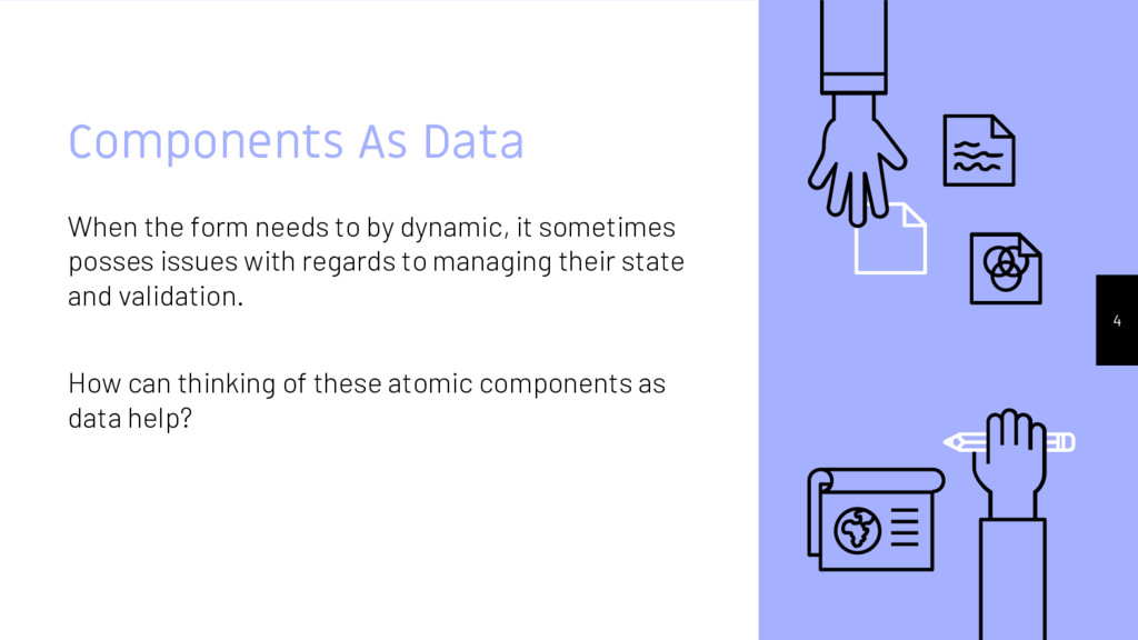 Components As Data When the form needs to by dy...