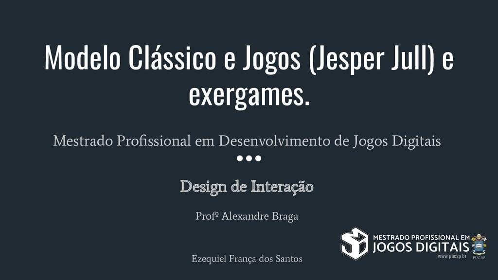 Modelo Clássico e Jogos (Jesper Jull) e exergam...