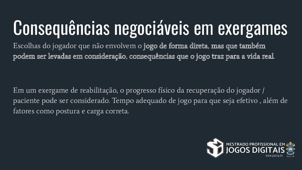 Consequências negociáveis em exergames Escolhas...