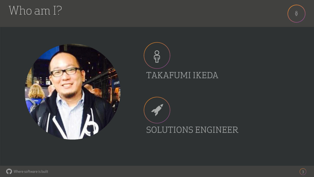 # Where software is built # $ 3 TAKAFUMI IKEDA ...