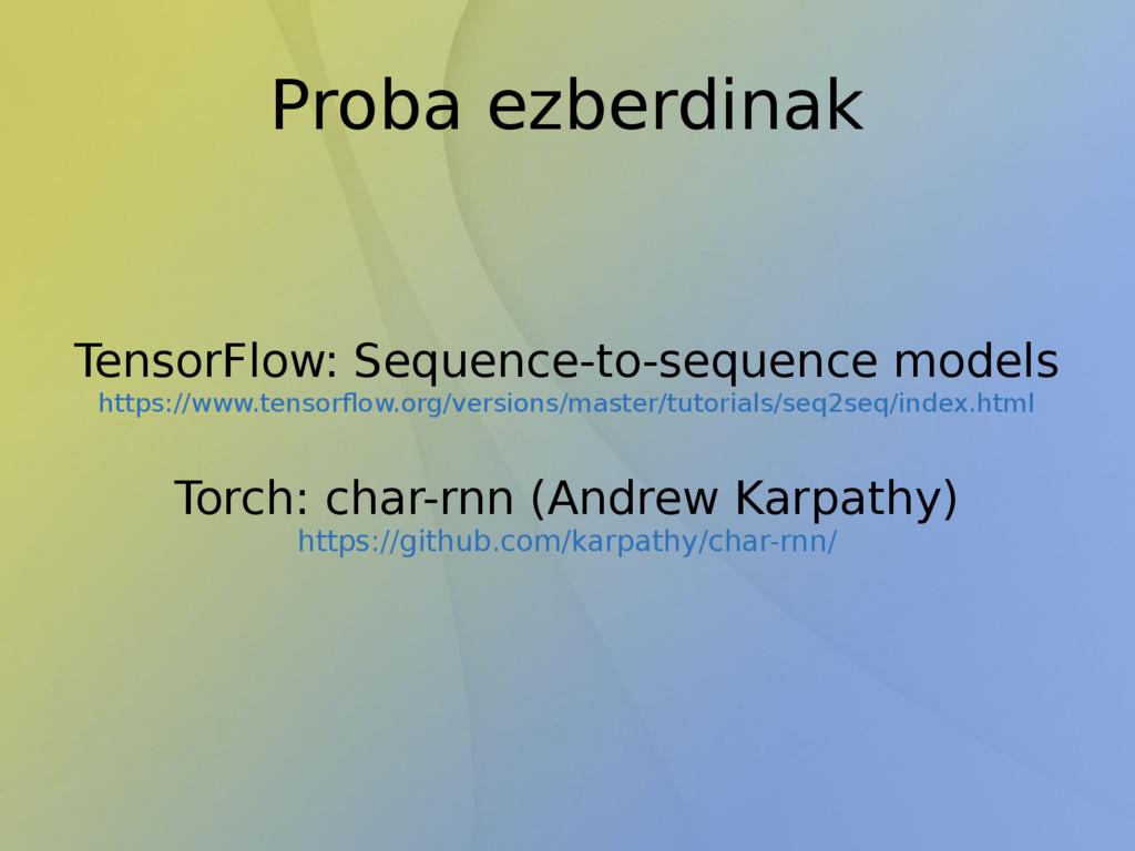 Proba ezberdinak TensorFlow: Sequence-to-sequen...