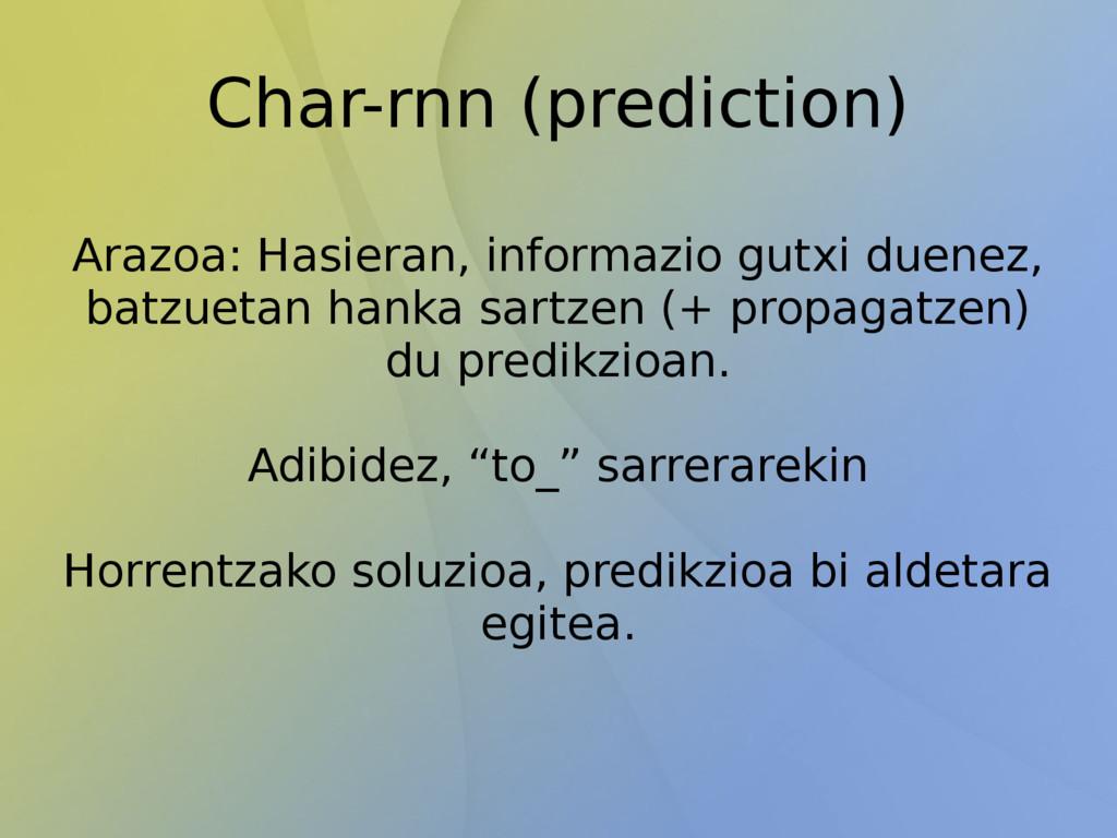 Char-rnn (prediction) Arazoa: Hasieran, informa...