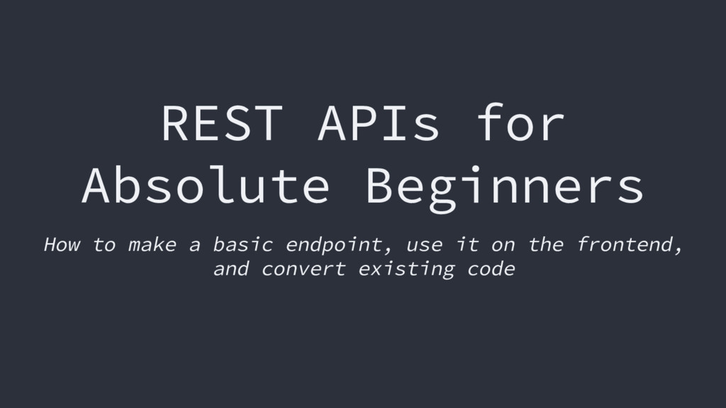 REST APIs for Absolute Beginners How to make a ...