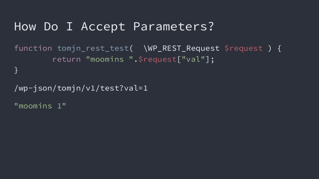 How Do I Accept Parameters? function tomjn_rest...