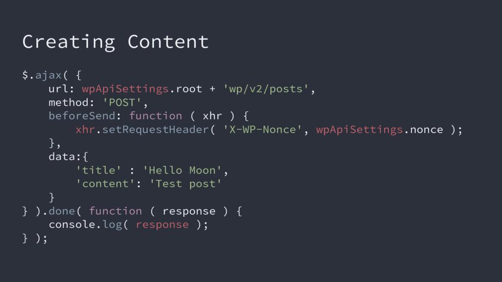 Creating Content $.ajax( { url: wpApiSettings.r...