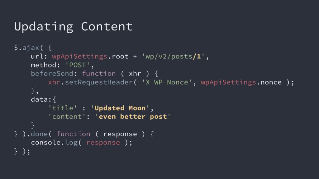 Updating Content $.ajax( { url: wpApiSettings.r...