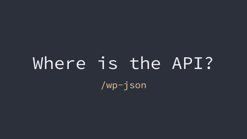 Where is the API? /wp-json