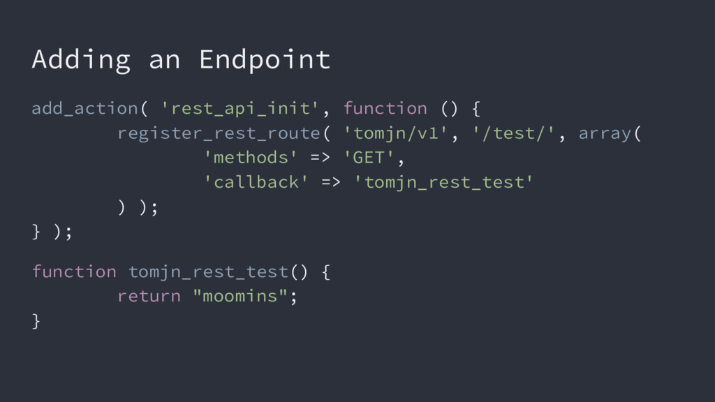 Adding an Endpoint add_action( 'rest_api_init',...