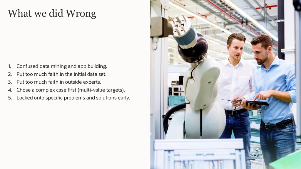 What we did Wrong 1. Confused data mining and a...