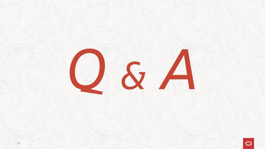 Q & A 19