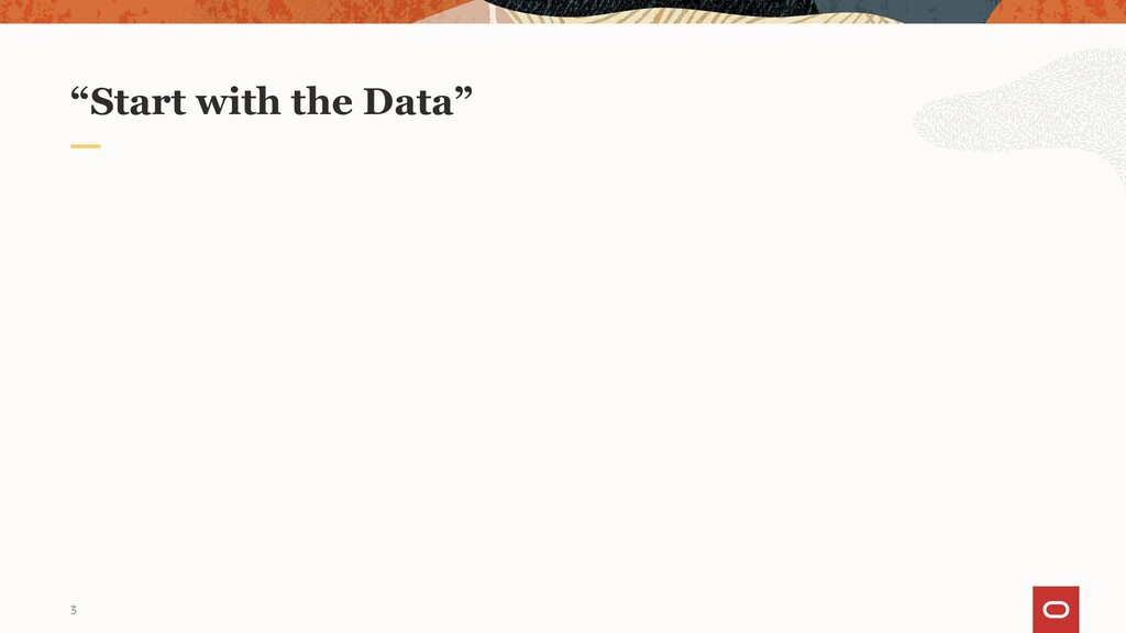 """""""Start with the Data"""" 3"""