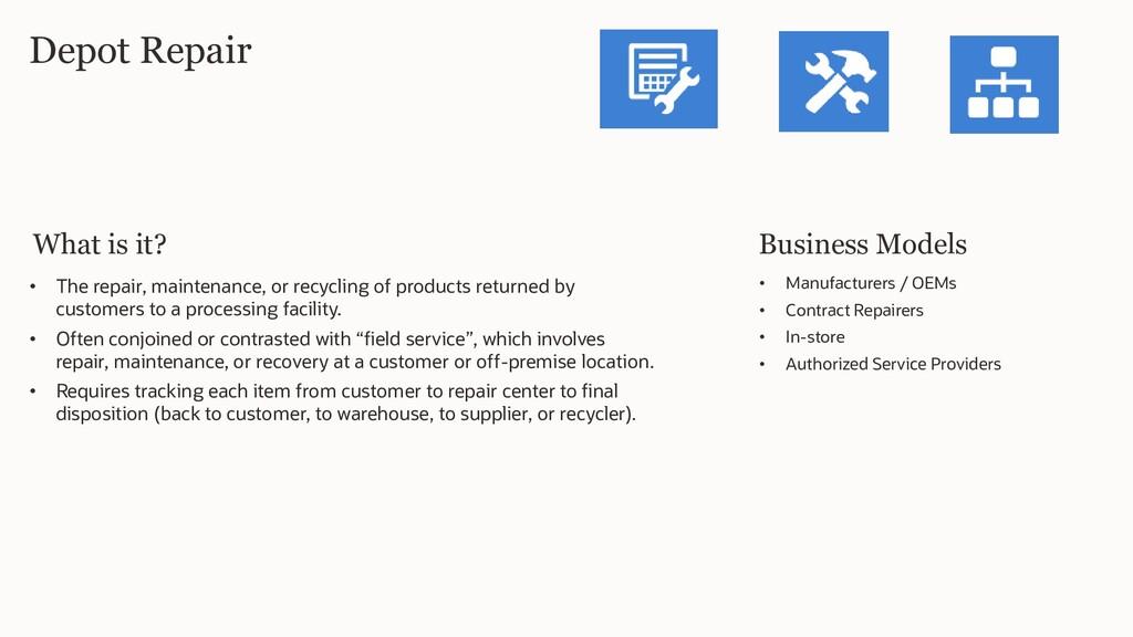Depot Repair Business Models • The repair, main...