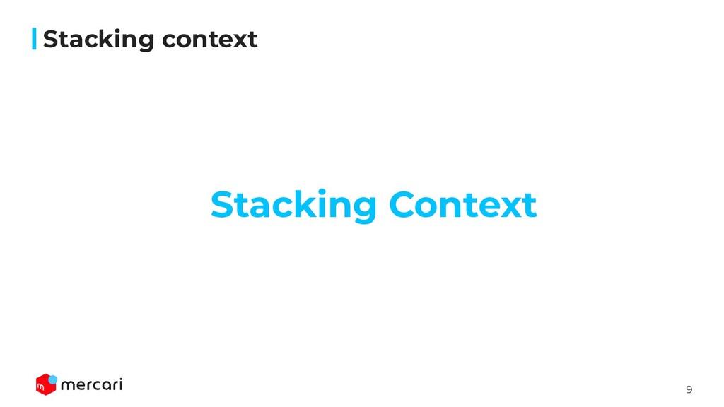 9 Stacking context Stacking Context