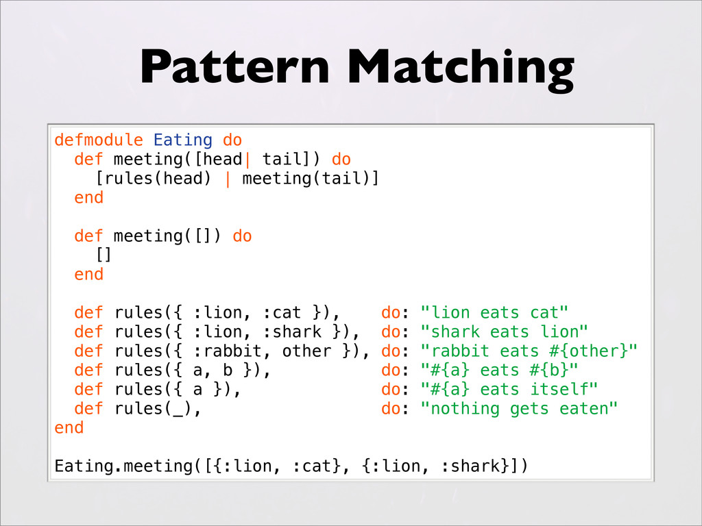 Pattern Matching defmodule Eating do def meetin...
