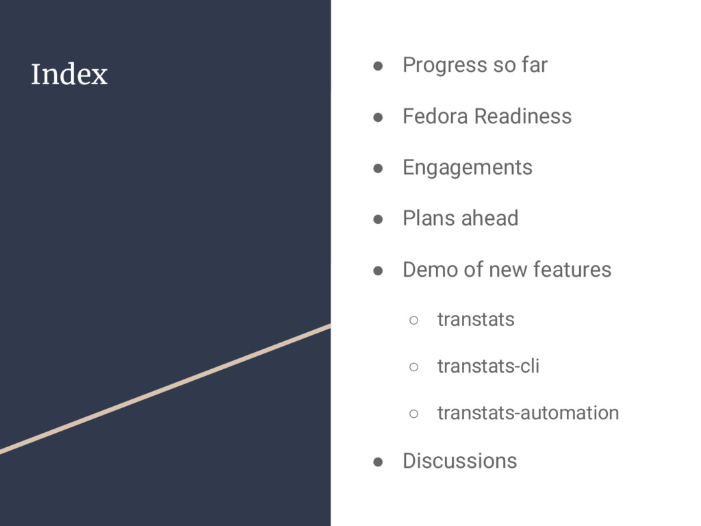 Index ● Progress so far ● Fedora Readiness ● En...