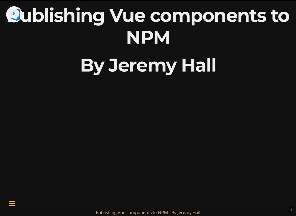 Publishing Vue components to Publishing Vue com...