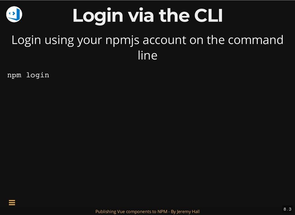 Login via the CLI Login via the CLI Login using...