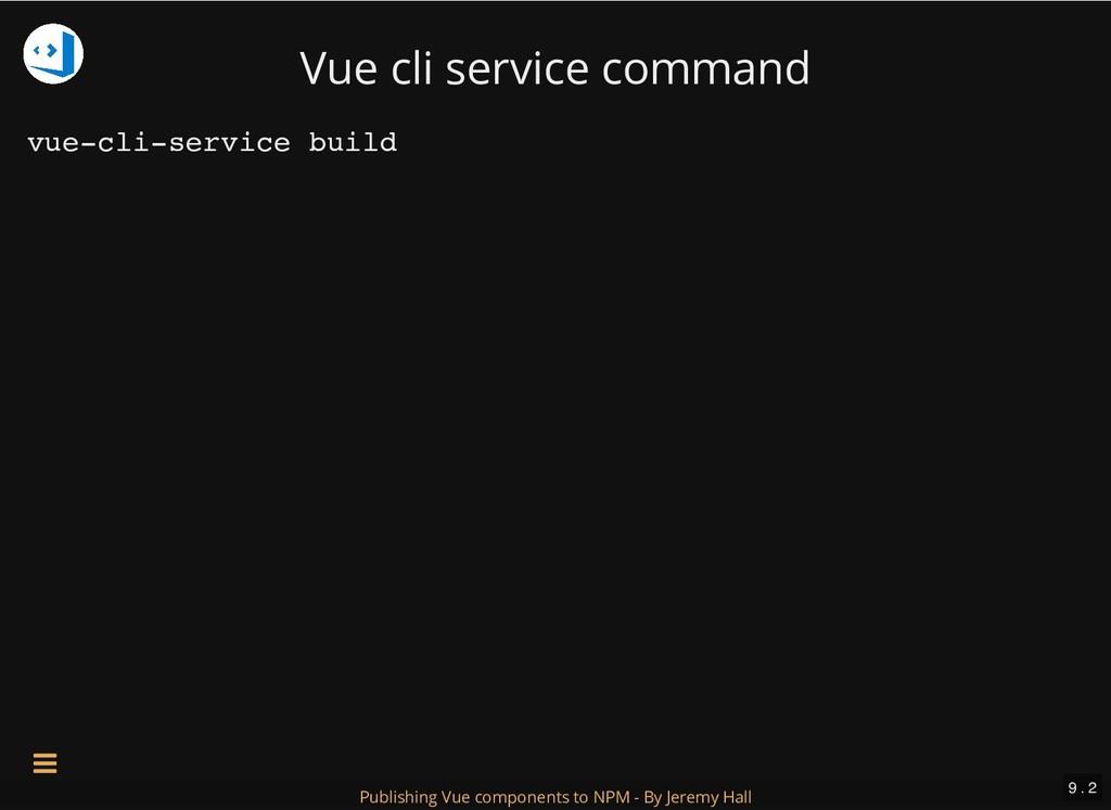 Vue cli service command vue-cli-service build 9...