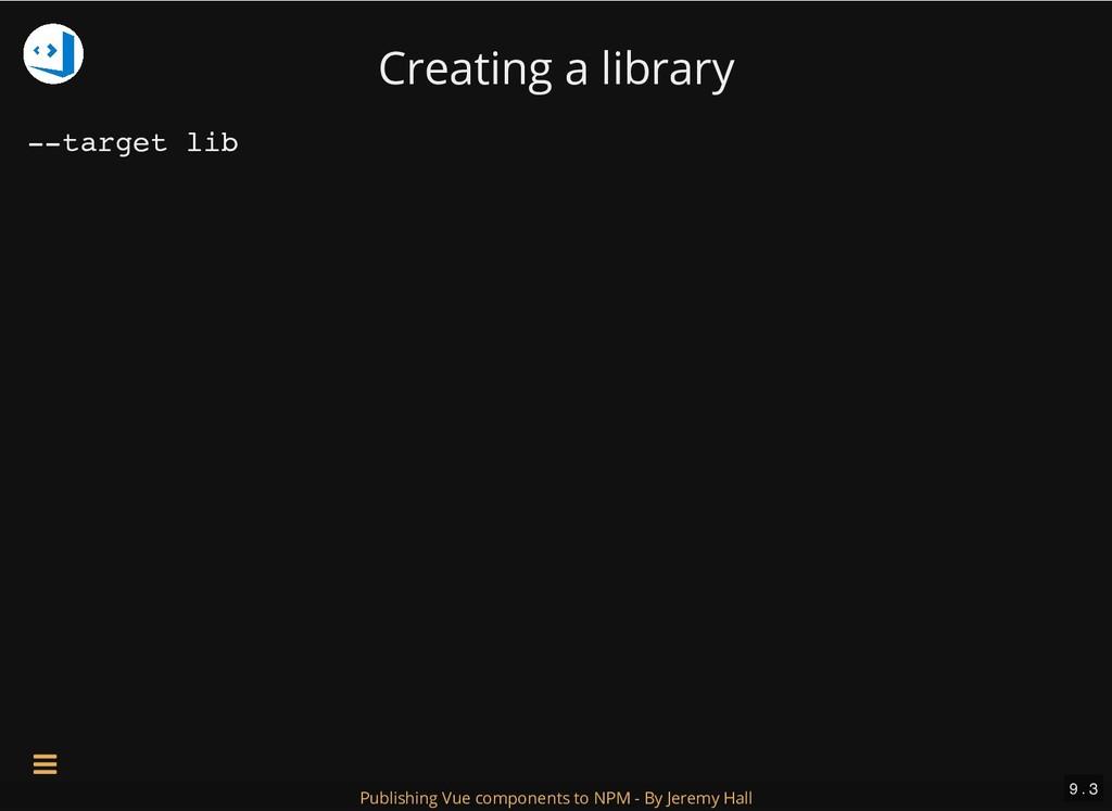 Creating a library --target lib 9 . 3 Publishin...