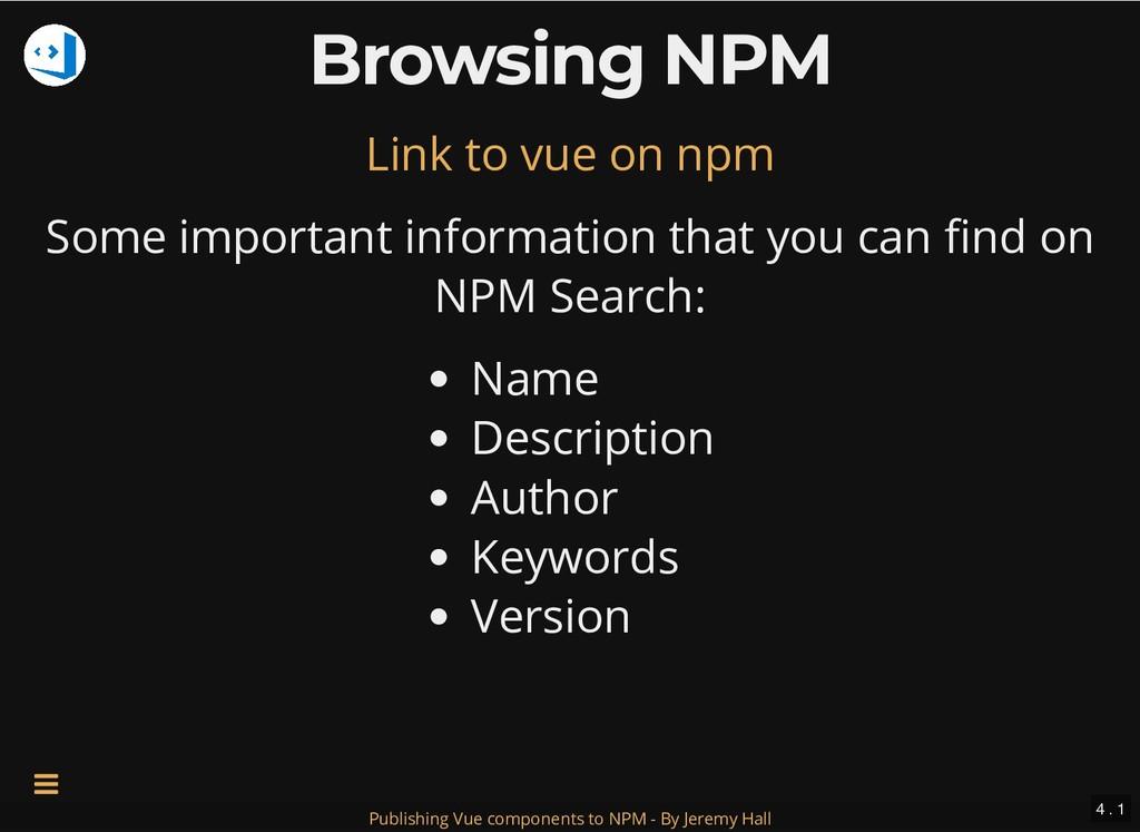 Browsing NPM Browsing NPM Some important inform...