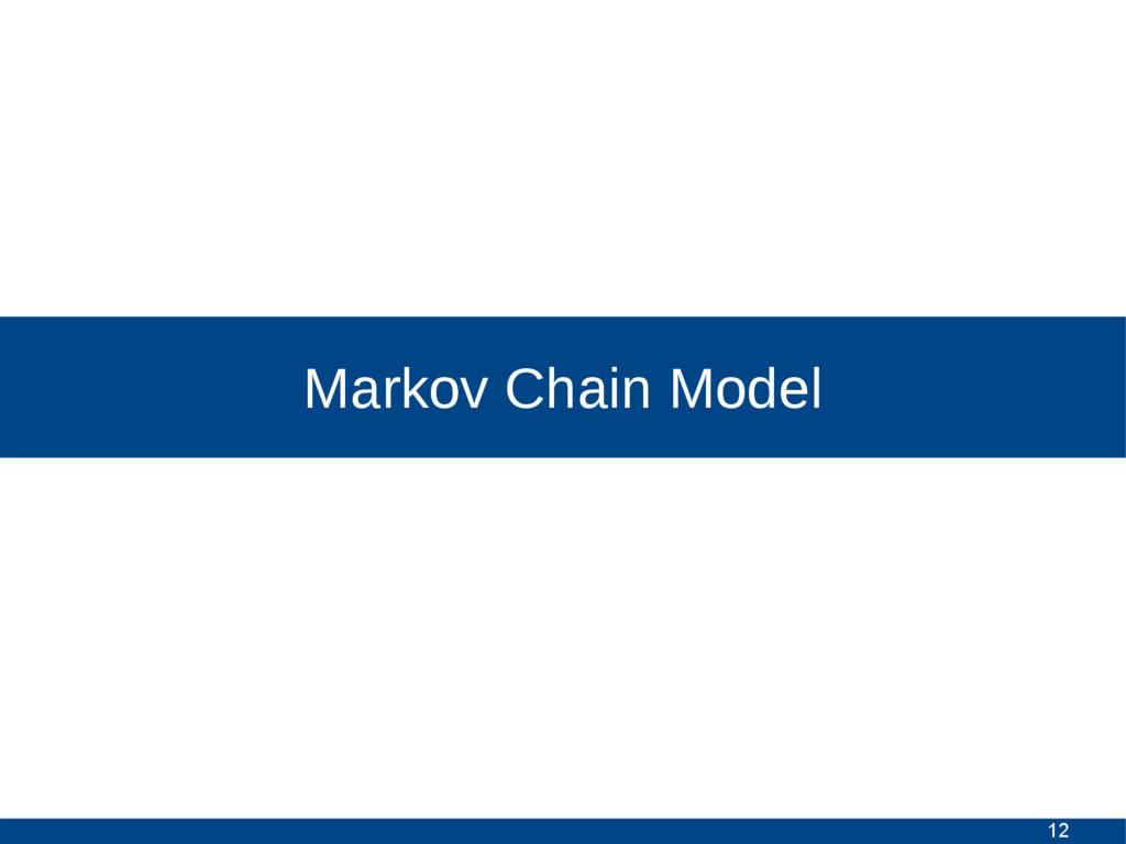 12 Markov Chain Model