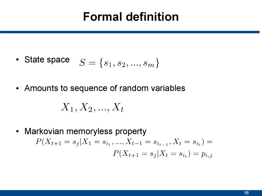16 Formal definition ● State space ● Amounts to...