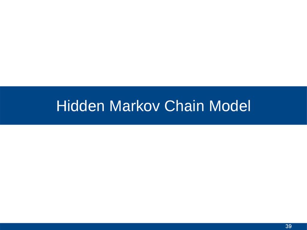 39 Hidden Markov Chain Model