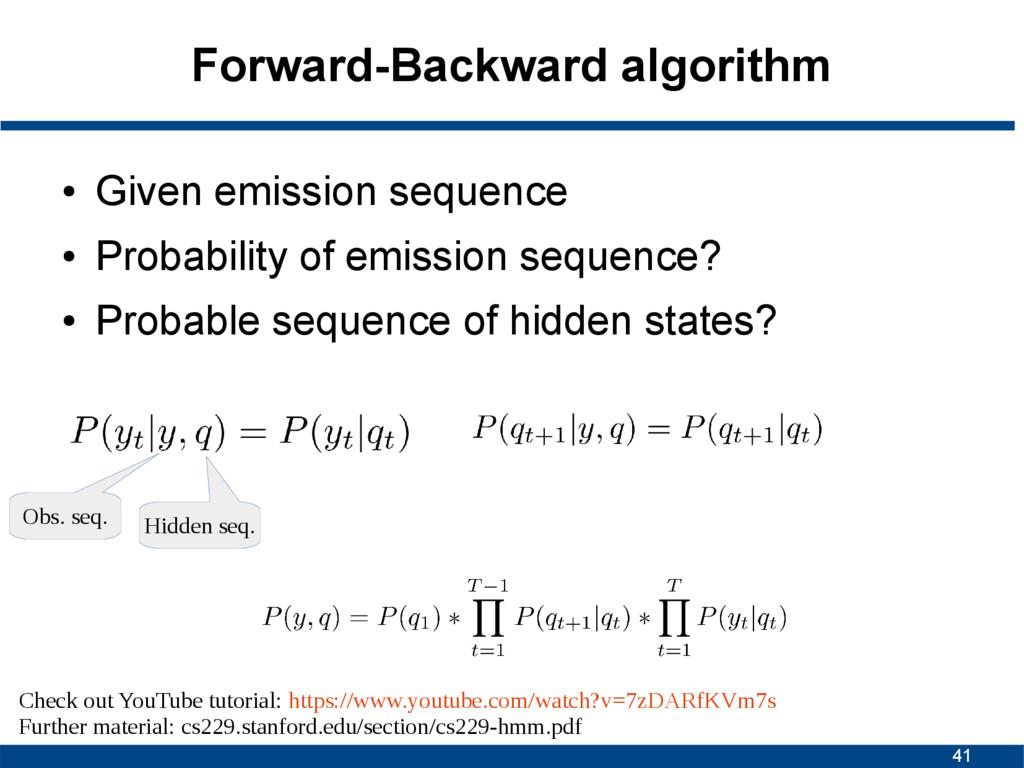 41 Forward-Backward algorithm ● Given emission ...