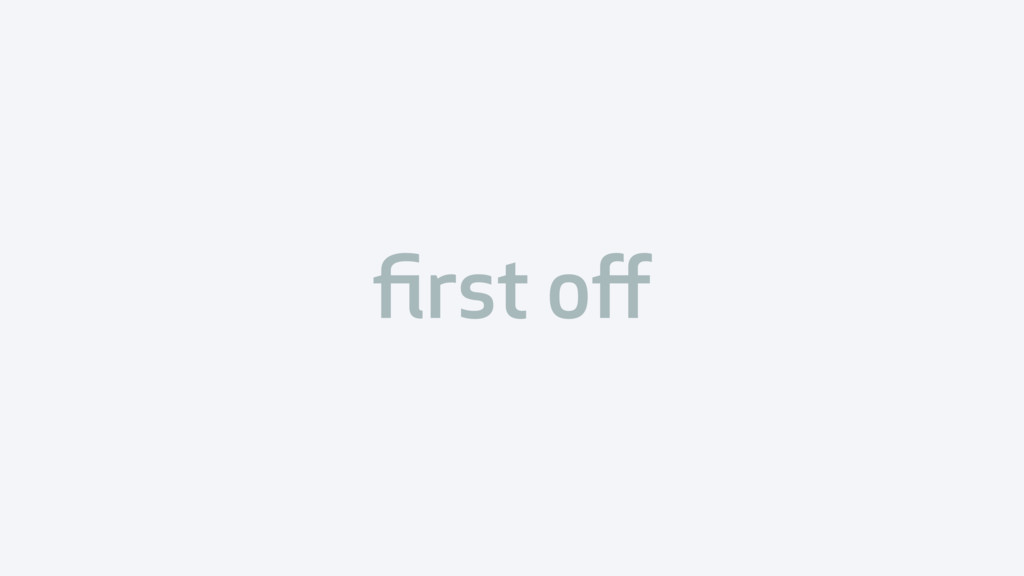 first off