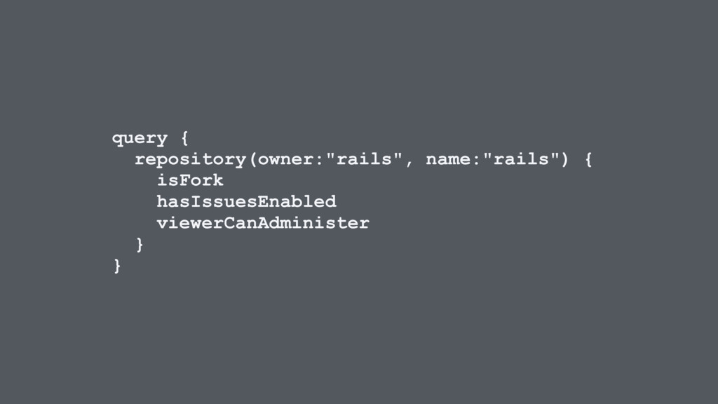 """query { repository(owner:""""rails"""", name:""""rails"""")..."""