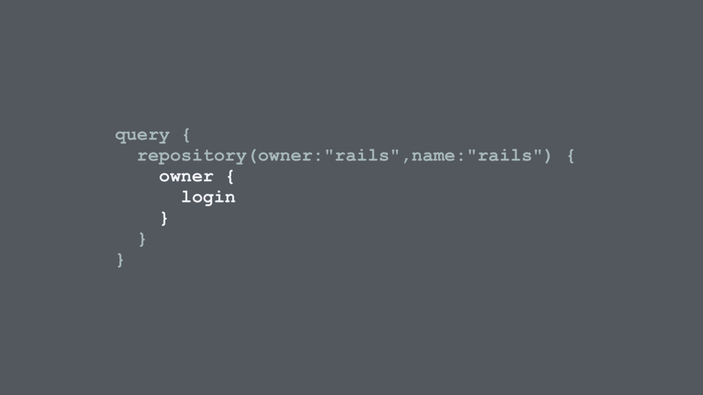 """query { repository(owner:""""rails"""",name:""""rails"""") ..."""