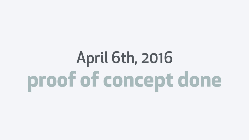 April 6th, 2016 proof of concept done