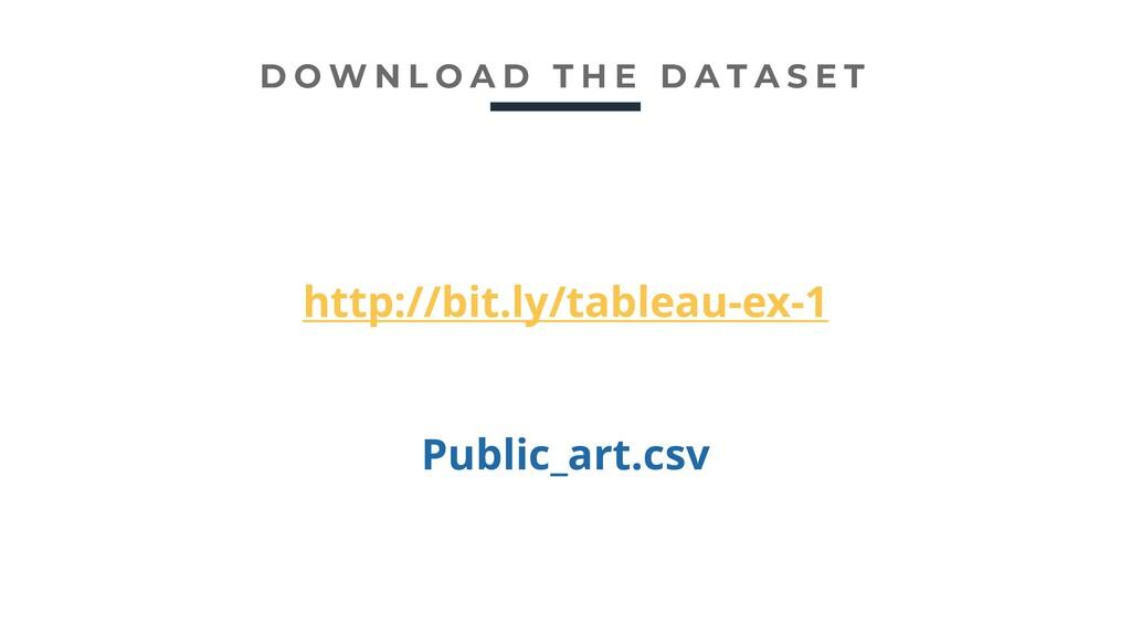 http://bit.ly/tableau-ex-1 Public_art.csv