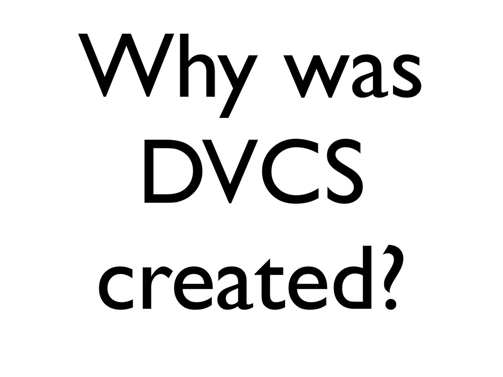 Why was DVCS created?