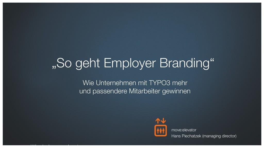 """""""So geht Employer Branding""""  Wie Unternehmen m..."""
