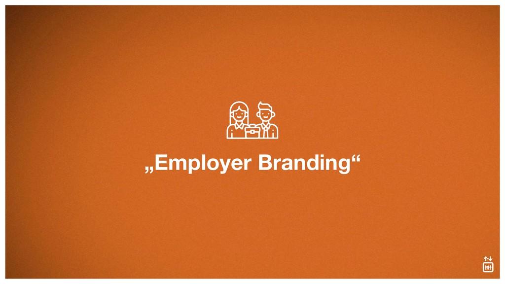 """Employer Branding"""