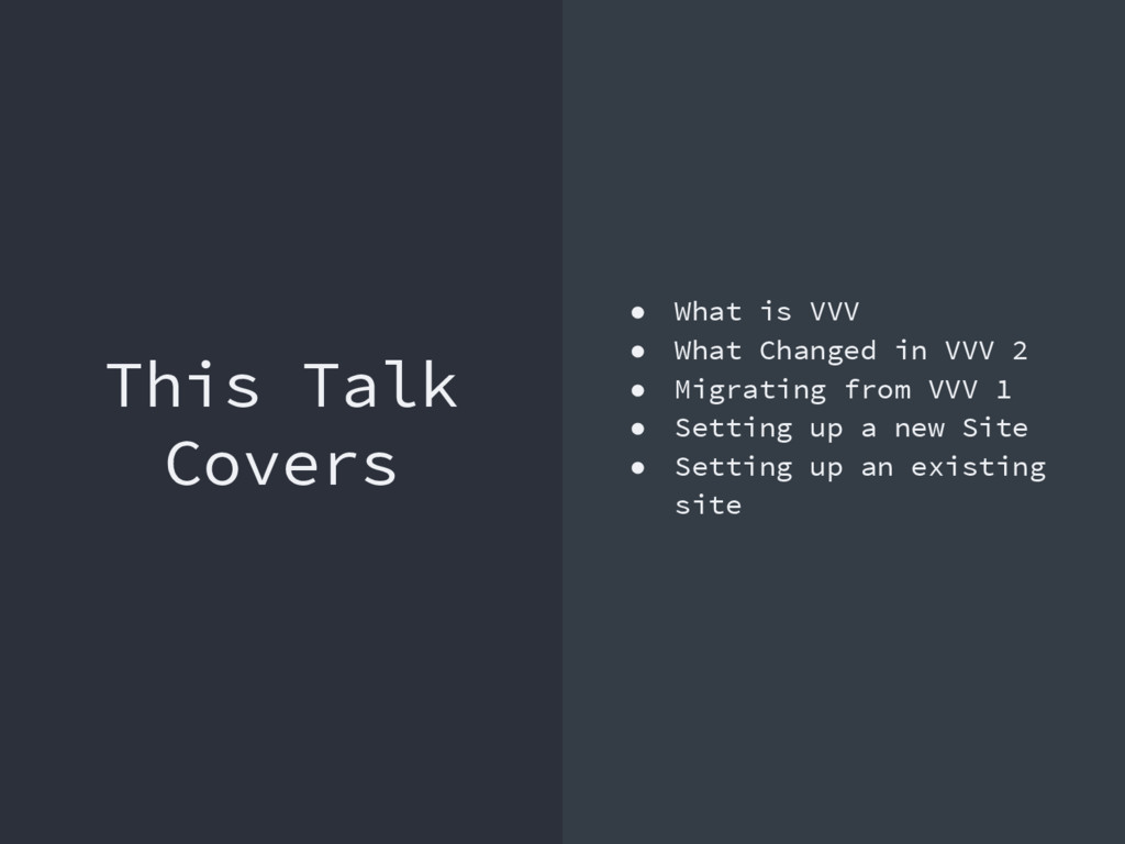 This Talk Covers ● What is VVV ● What Changed i...