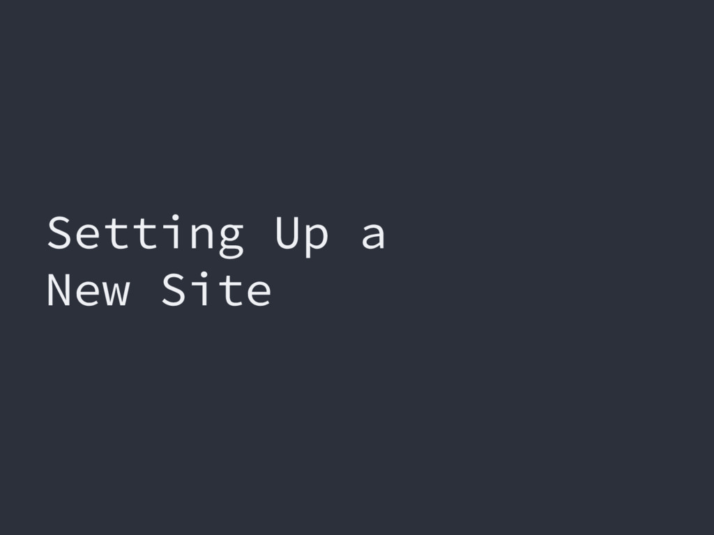 Setting Up a New Site